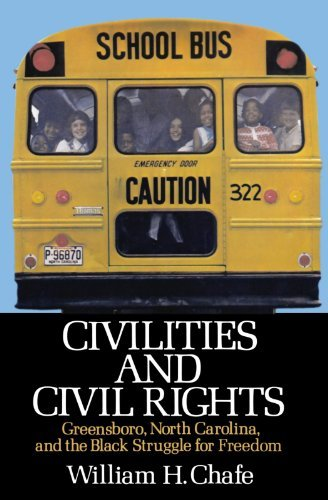 William H. Chafe Civilities And Civil Rights Greensboro North Carolina And The Black Struggl Abridged