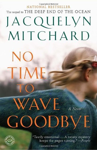 Jacquelyn Mitchard No Time To Wave Goodbye