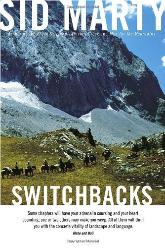 Sid Marty Switchbacks True Stories From The Canadian Rockies