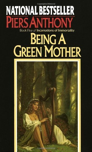Piers Anthony Being A Green Mother