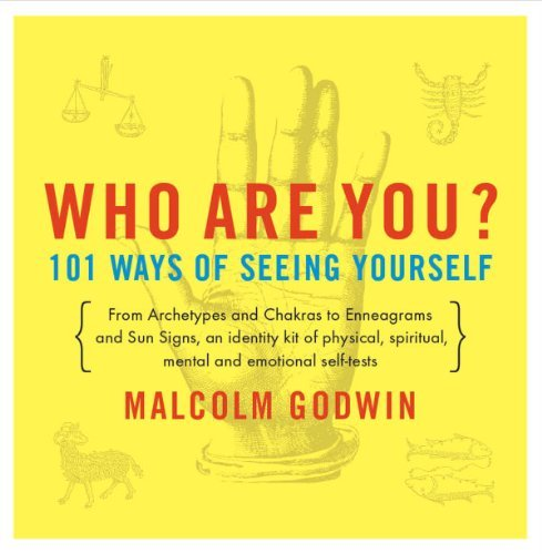 Godwin Malcolm Who Are You? 101 Ways Of Seeing Yourself