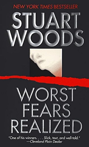 Stuart Woods Worst Fears Realized Worst Fears Realized