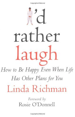 Linda Richman I'd Rather Laugh How To Be Happy Even When Life Has Other Plans Fo