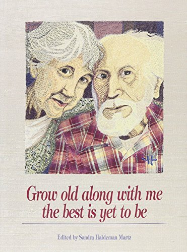 Sandra Haldeman Martz Grow Old Along With Me The Best Is Yet To Be