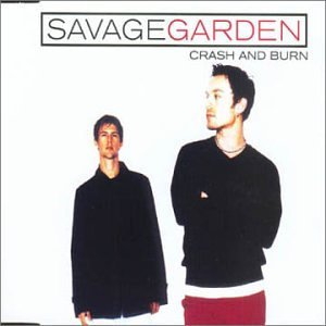Savage Garden Crash & Burn Pt.1