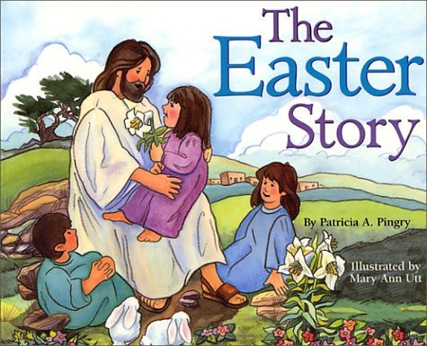 Patricia A. Pingry The Easter Story