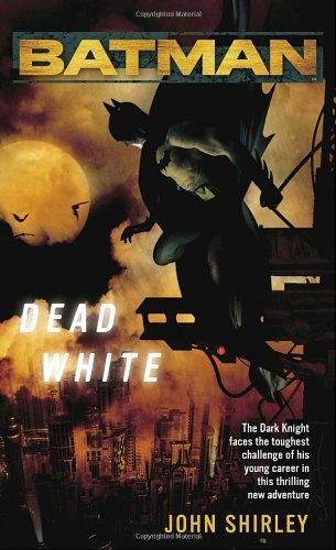 John Shirley Batman Dead White