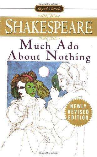 William Shakespeare Much Ado About Nothing With New And Updated Critical Essays And A Revise Revised
