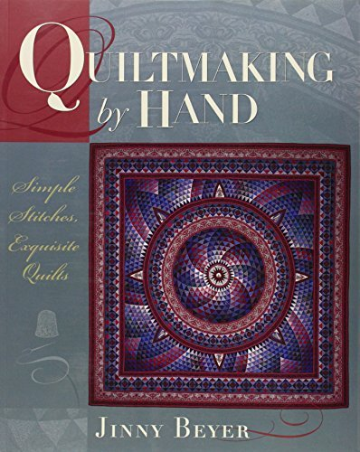 Jinny Beyer Quiltmaking By Hand Simple Stitches Exquisite Quilts