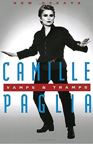Camille Paglia Vamps & Tramps New Essays
