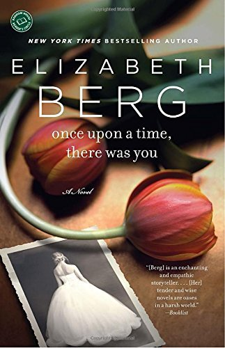Elizabeth Berg Once Upon A Time There Was You