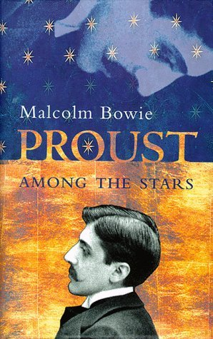 Malcolm Bowie Proust Among The Stars New