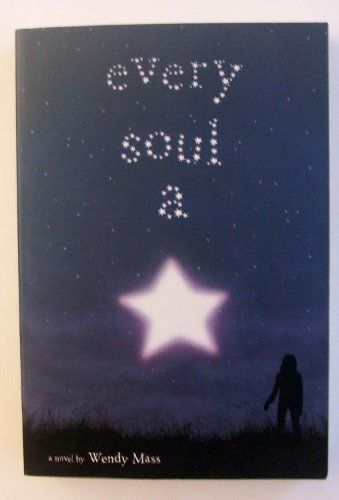 Wendy Mass Every Soul A Star Every Soul A Star