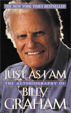 Billy Graham Just As I Am The Autobiography Of Billy Graham
