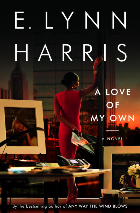 E. Lynn Harris A Love Of My Own A Novel