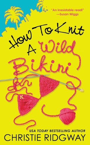 Christie Ridgway How To Knit A Wild Bikini