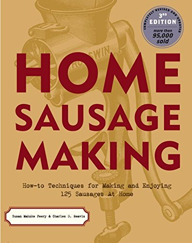 Susan Mahnke Peery Home Sausage Making How To Techniques For Making And Enjoying 100 Sau 0003 Edition;