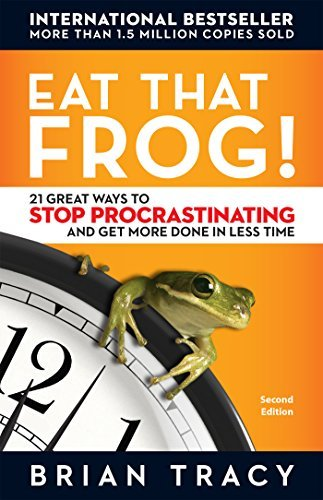 Brian Tracy Eat That Frog! 21 Great Ways To Stop Procrastinating And Get Mor 0002 Edition;