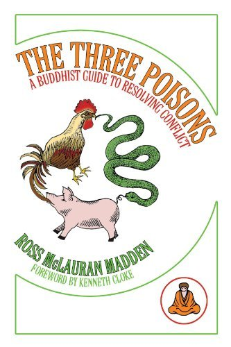 Ross Mclauran Madden The Three Poisons A Buddhist Guide To Resolving Conflict