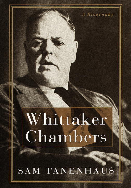 Sam Tanenhaus Whittaker Chambers A Biography