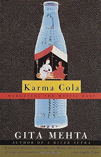 Gita Mehta Karma Cola Marketing The Mystic East