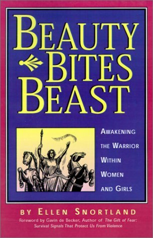 Ellen B. Snortland Beauty Bites Beast Awakening The Warrior Within Women And Girls 0 Edition;