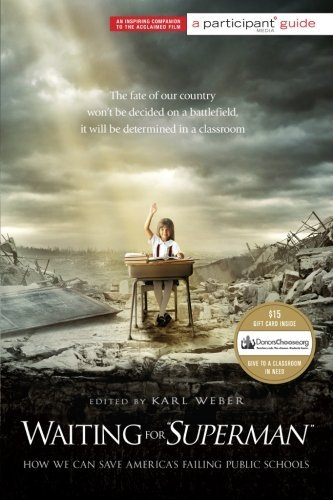 "Karl Weber Waiting For ""superman"" How We Can Save America's Failing Public Schools"