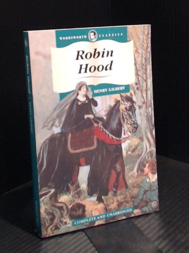 Henry Gilbert Robin Hood Revised