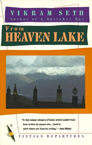 Vikram Seth From Heaven Lake Travels Through Sinkiang And Tibet