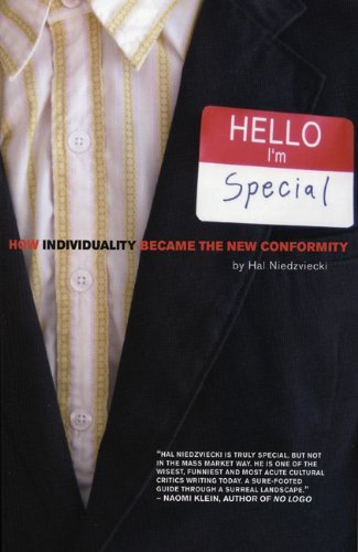 Hal Niedzviecki Hello I'm Special How Individuality Became The New Conformity