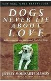 Jeffrey Moussaieff Masson Dogs Never Lie About Love Reflections On The Emotional World Of Dogs