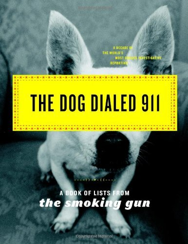 William Bastone The Dog Dialed 911 A Book Of Lists From The Smoking Gun