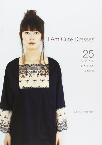 Sato Watanabe I Am Cute Dresses 25 Simple Designs To Sew