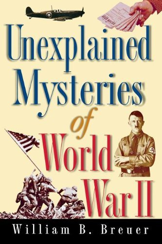 William B. Breuer Unexplained Mysteries Of World War Ii