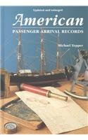 Michael Tepper American Passenger Arrival Records. A Guide To The Updated And Enl