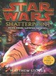 Matthew Stover Shatterpoint Star Wars Legends A Clone Wars Novel