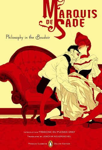 Marquis De Sade Philosophy In The Boudoir Or The Immoral Mentors Penguin Classic