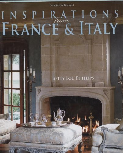 Betty Lou Phillips Inspirations From France & Italy