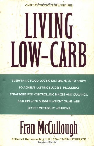 Fran Mccullough Living Low Carb The Complete Guide To Long Term L