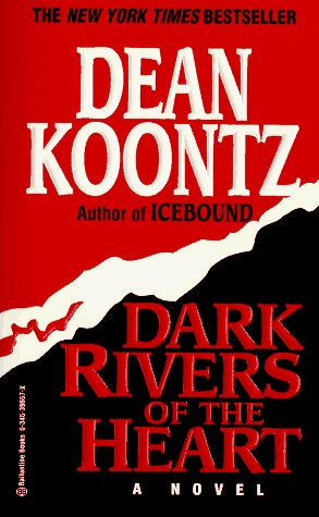 Dean R. Koontz Dark Rivers Of The Heart