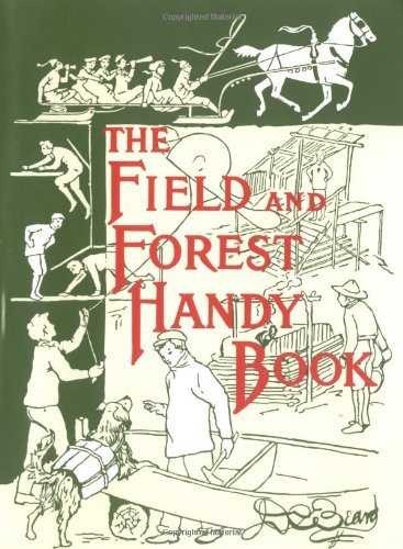 Daniel Carter Beard The Field And Forest Handy Book New Ideas For Out Of Doors