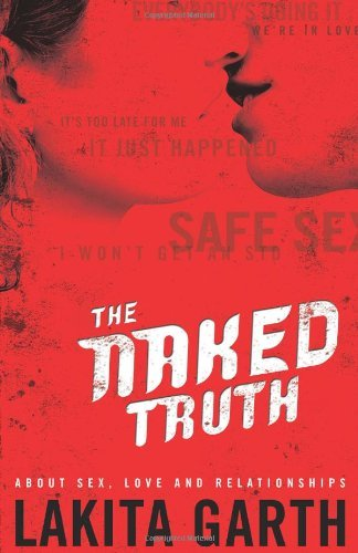 Lakita Garth The Naked Truth About Sex Love And Relationships