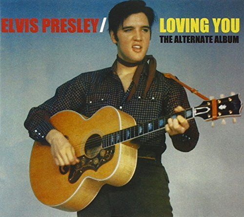 Elvis Presley Loving You (the Alternate Albu