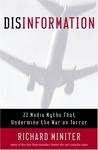 Richard Miniter Disinformation 22 Media Myths That Undermine The War On Terror