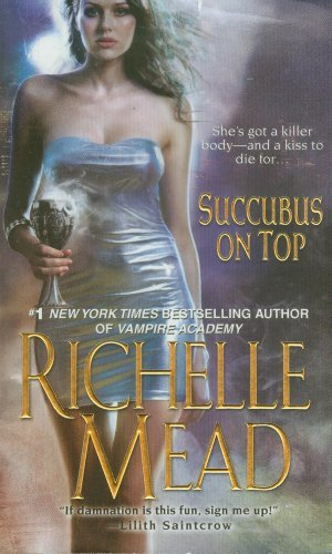 Richelle Mead Succubus On Top