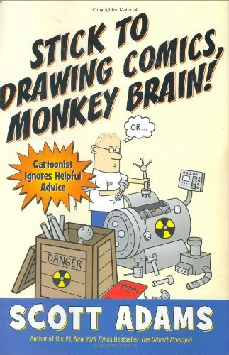 Scott Adams Stick To Drawing Comics Monkey Brain! Cartoonist