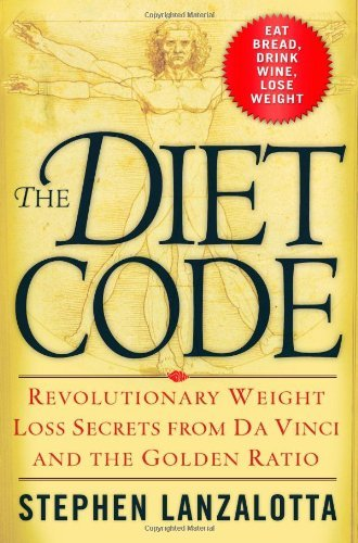 Stephen Lanzalotta The Diet Code Revolutionary Weight Loss Secrets From Da Vinci & The Golden Ratio
