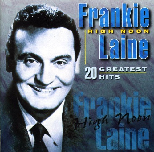 Frankie Laine High Noon 20 Gr. Hits Import Eu