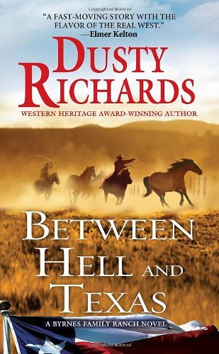 Dusty Richards Between Hell And Texas