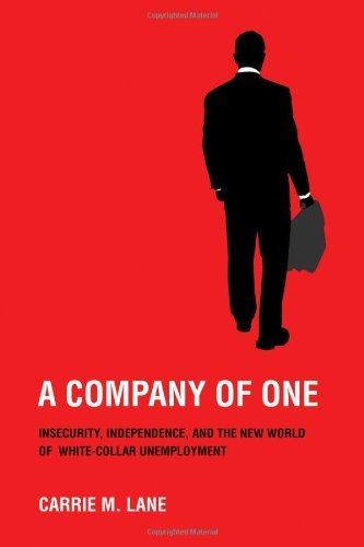 Carrie M. Lane A Company Of One Insecurity Independence And The New World Of Wh